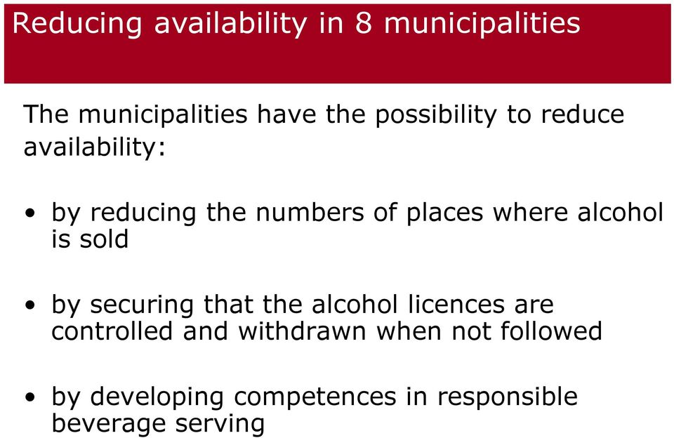 alcohol is sold by securing that the alcohol licences are controlled and
