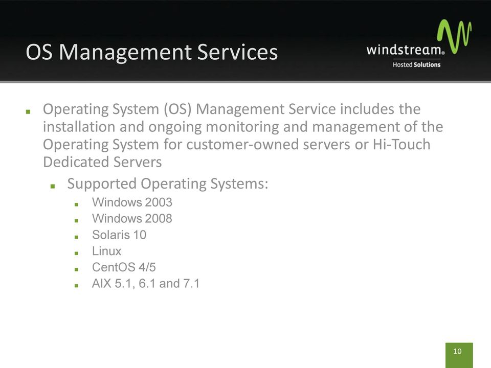 customer-owned servers or Hi-Touch Dedicated Servers Supported Operating