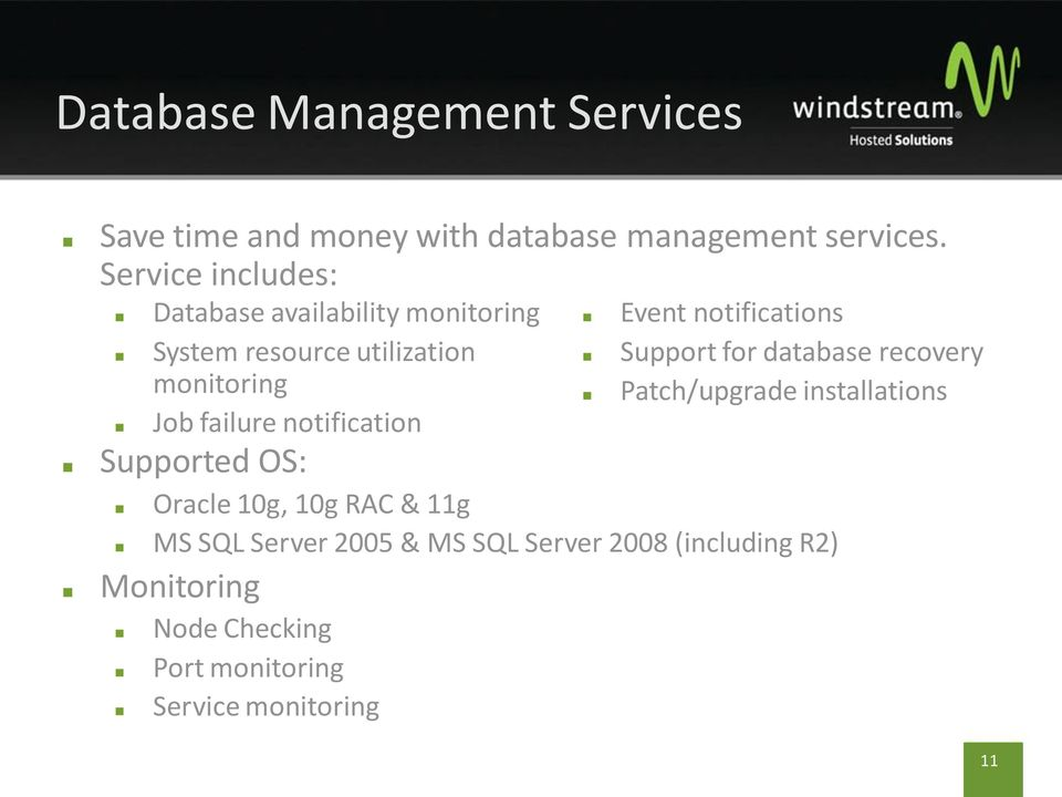 R2) Monitoring Database availability monitoring System resource utilization monitoring Job failure