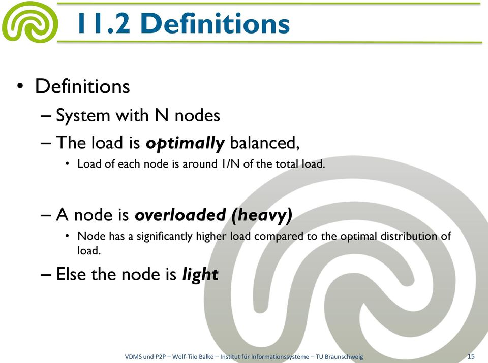 A node is overloaded (heavy) Node has a significantly higher load compared to the
