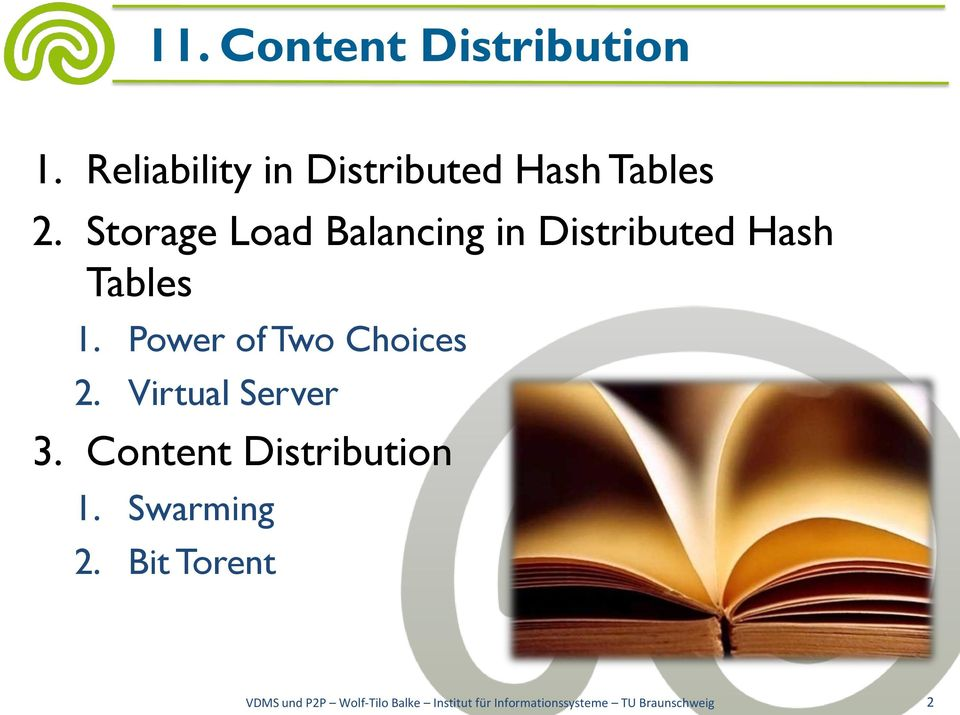 Power of Two Choices 2. Virtual Server 3. Content Distribution 1.