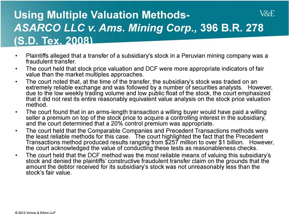 The court held that stock price valuation and DCF were more appropriate indicators of fair value than the market multiples approaches.