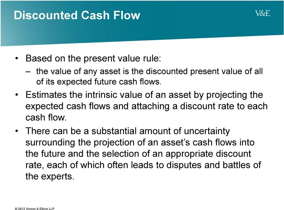 Estimates the intrinsic value of an asset by projecting the expected cash flows and attaching a discount rate to each cash flow.