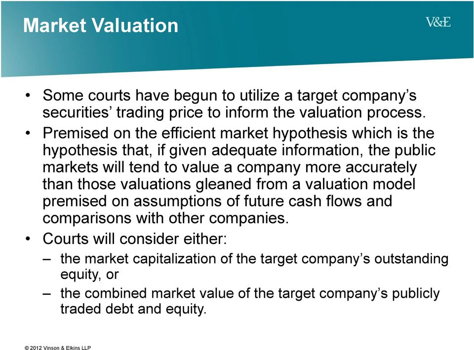 more accurately than those valuations gleaned from a valuation model premised on assumptions of future cash flows and comparisons with other companies.