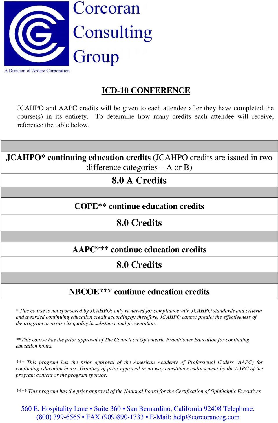 0 A Credits COPE** continue education credits 8.0 Credits AAPC*** continue education credits 8.
