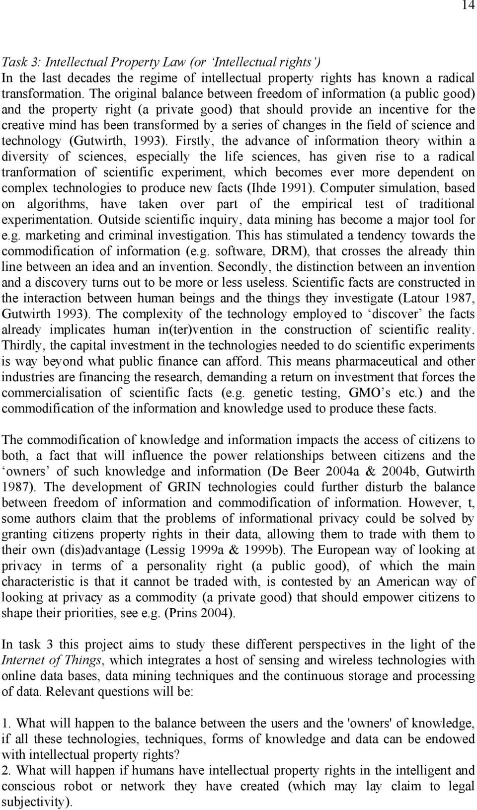 changes in the field of science and technology (Gutwirth, 1993).