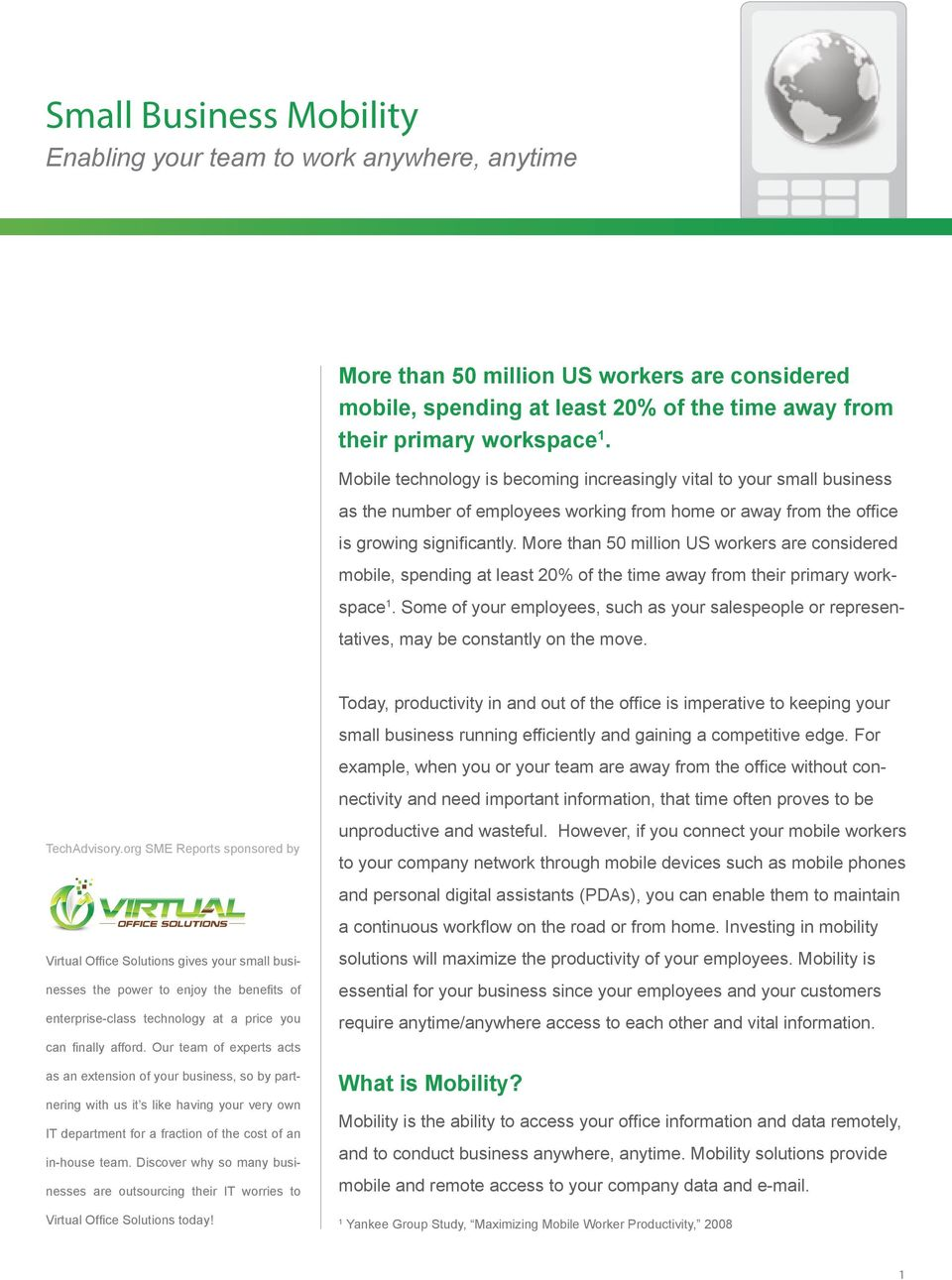 More than 50 million US workers are considered mobile, spending at least 20% of the time away from their primary workspace 1.