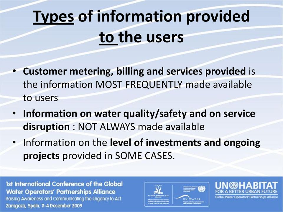 Information on water quality/safety and on service disruption : NOT ALWAYS made