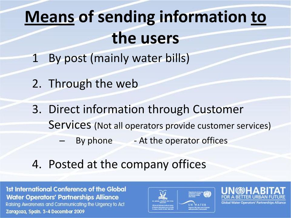 Direct information through Customer Services (Not all operators