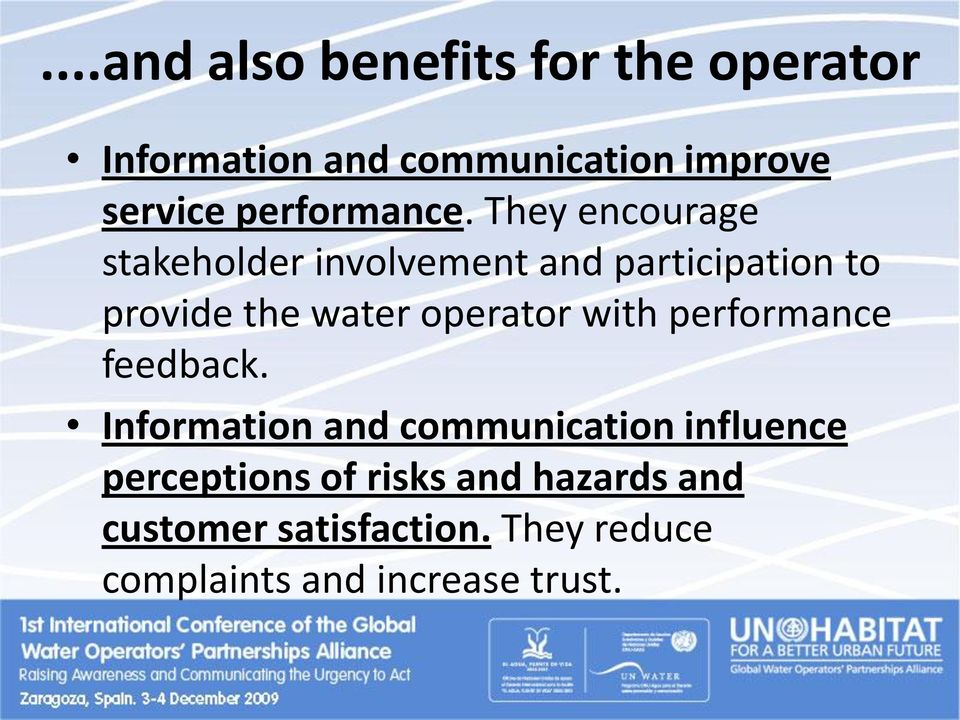 They encourage stakeholder involvement and participation to provide the water operator