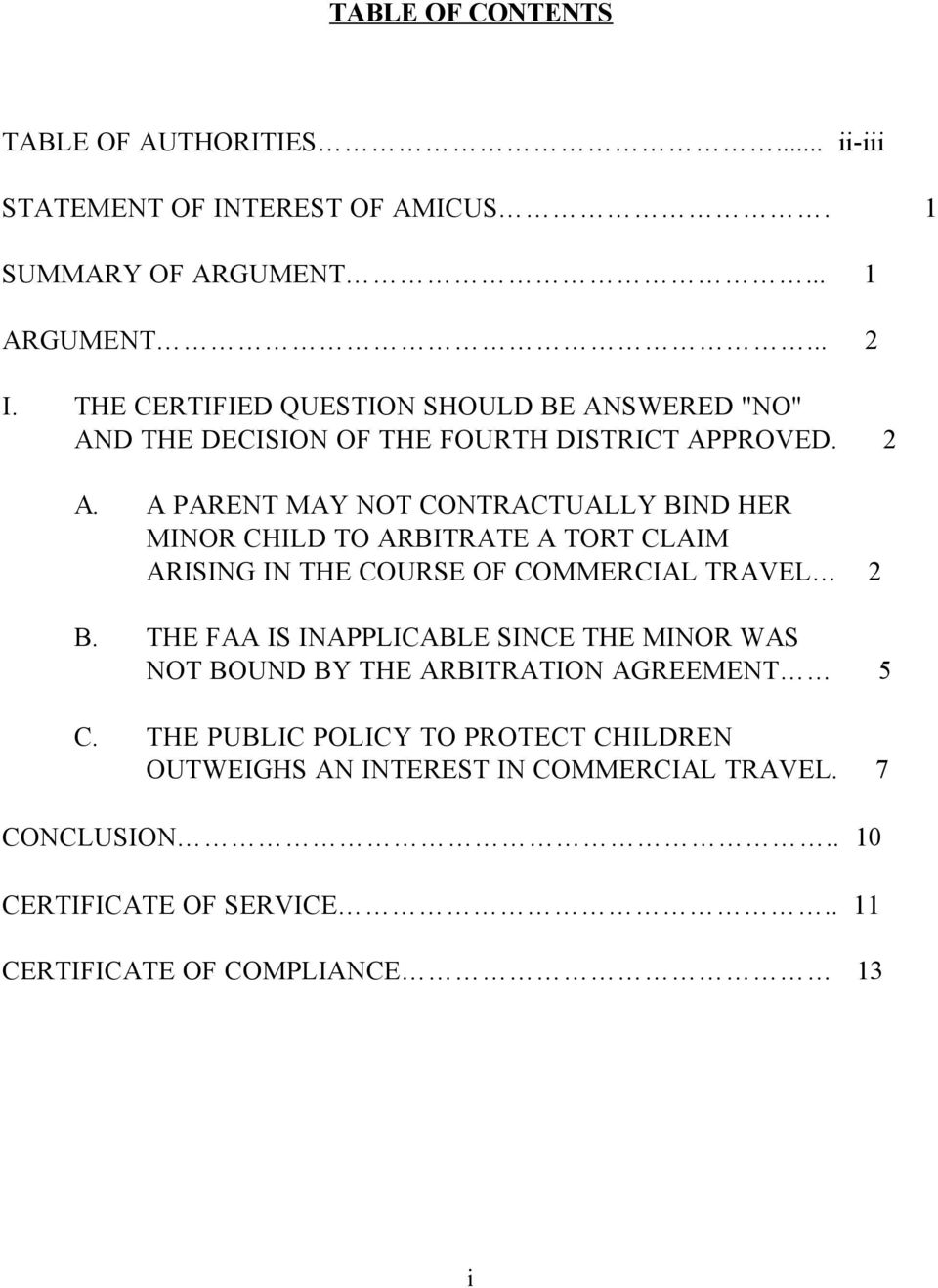 A PARENT MAY NOT CONTRACTUALLY BIND HER MINOR CHILD TO ARBITRATE A TORT CLAIM ARISING IN THE COURSE OF COMMERCIAL TRAVEL 2 B.
