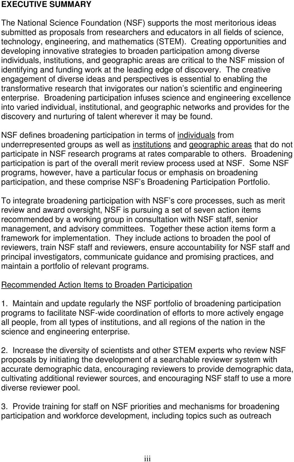 Creating opportunities and developing innovative strategies to broaden participation among diverse individuals, institutions, and geographic areas are critical to the NSF mission of identifying and