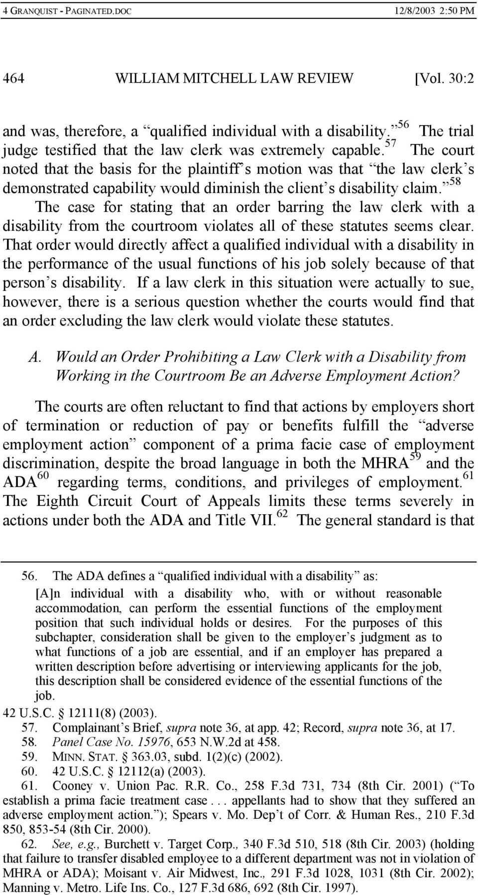 58 The case for stating that an order barring the law clerk with a disability from the courtroom violates all of these statutes seems clear.