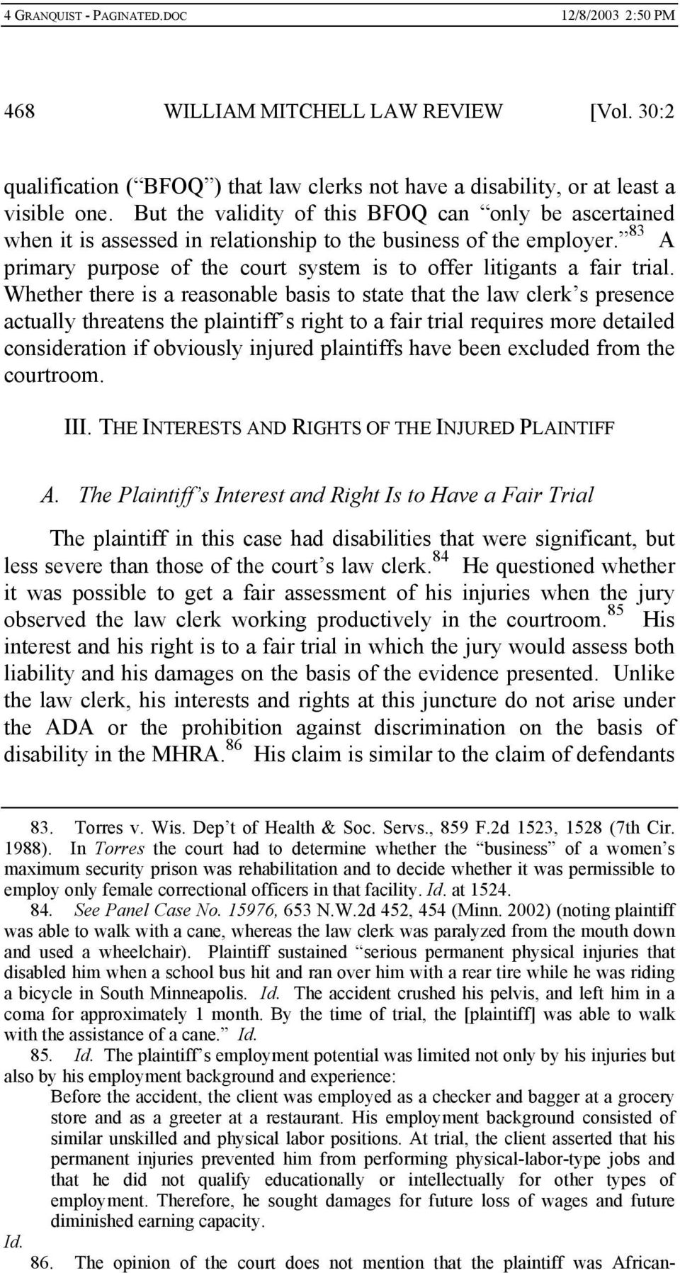 Whether there is a reasonable basis to state that the law clerk s presence actually threatens the plaintiff s right to a fair trial requires more detailed consideration if obviously injured