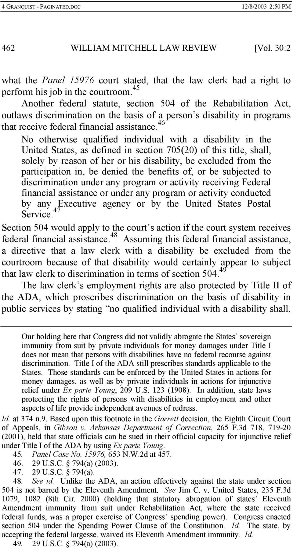 46 No otherwise qualified individual with a disability in the United States, as defined in section 705(20) of this title, shall, solely by reason of her or his disability, be excluded from the