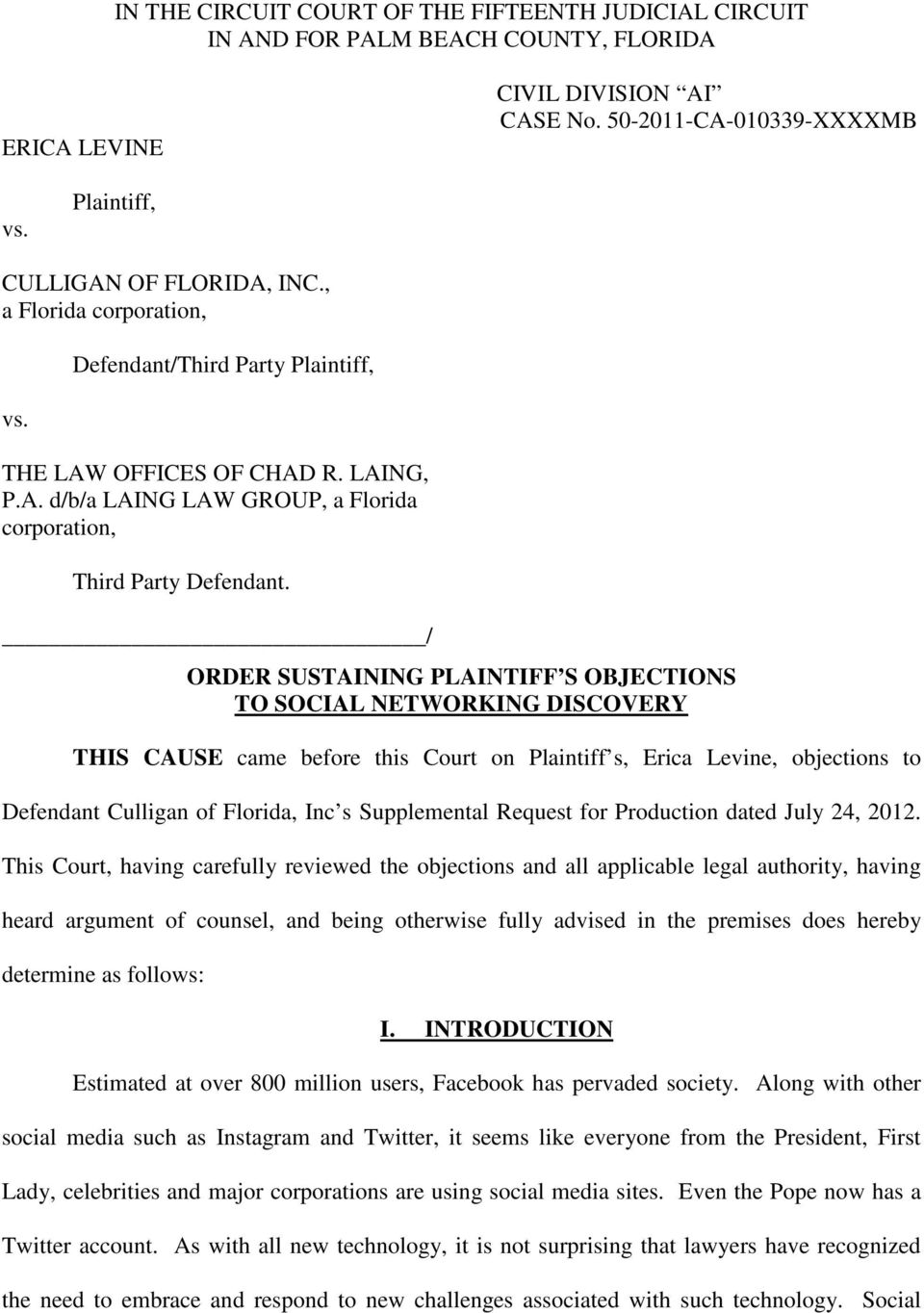 / ORDER SUSTAINING PLAINTIFF S OBJECTIONS TO SOCIAL NETWORKING DISCOVERY THIS CAUSE came before this Court on Plaintiff s, Erica Levine, objections to Defendant Culligan of Florida, Inc s