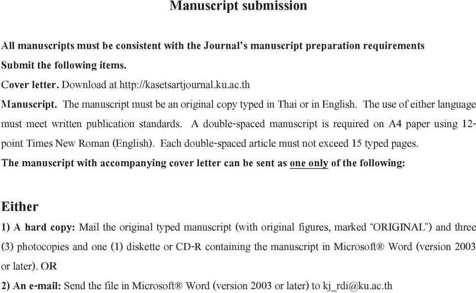 A double-spaced manuscript is required on A4 paper using 12- point Times New Roman (English). Each double-spaced article must not exceed 15 typed pages.