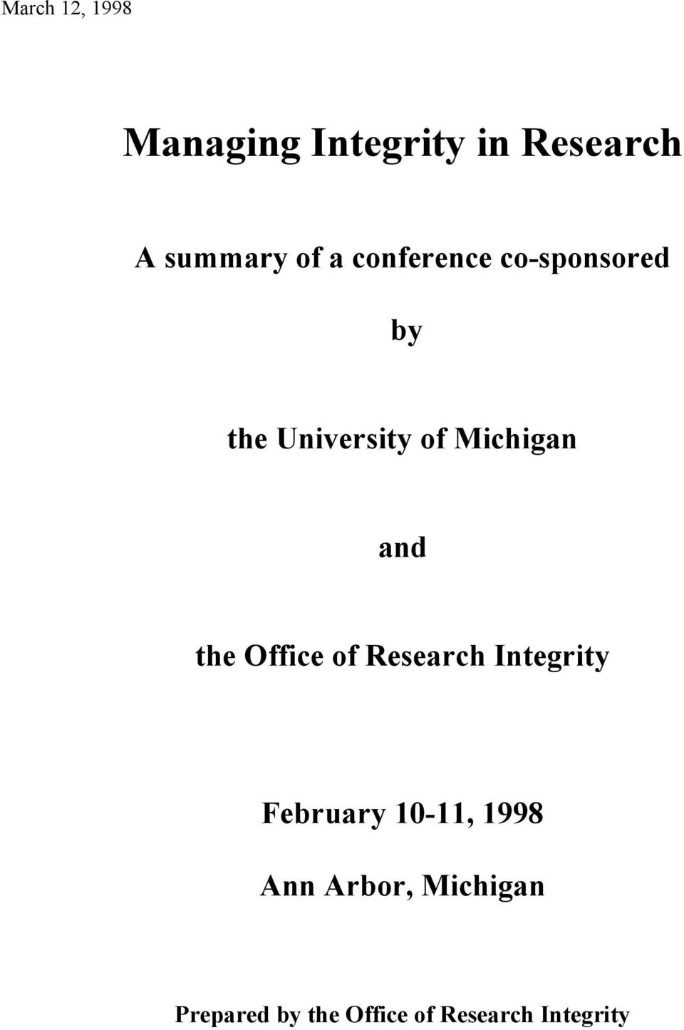 the Office of Research Integrity February 10-11, 1998 Ann