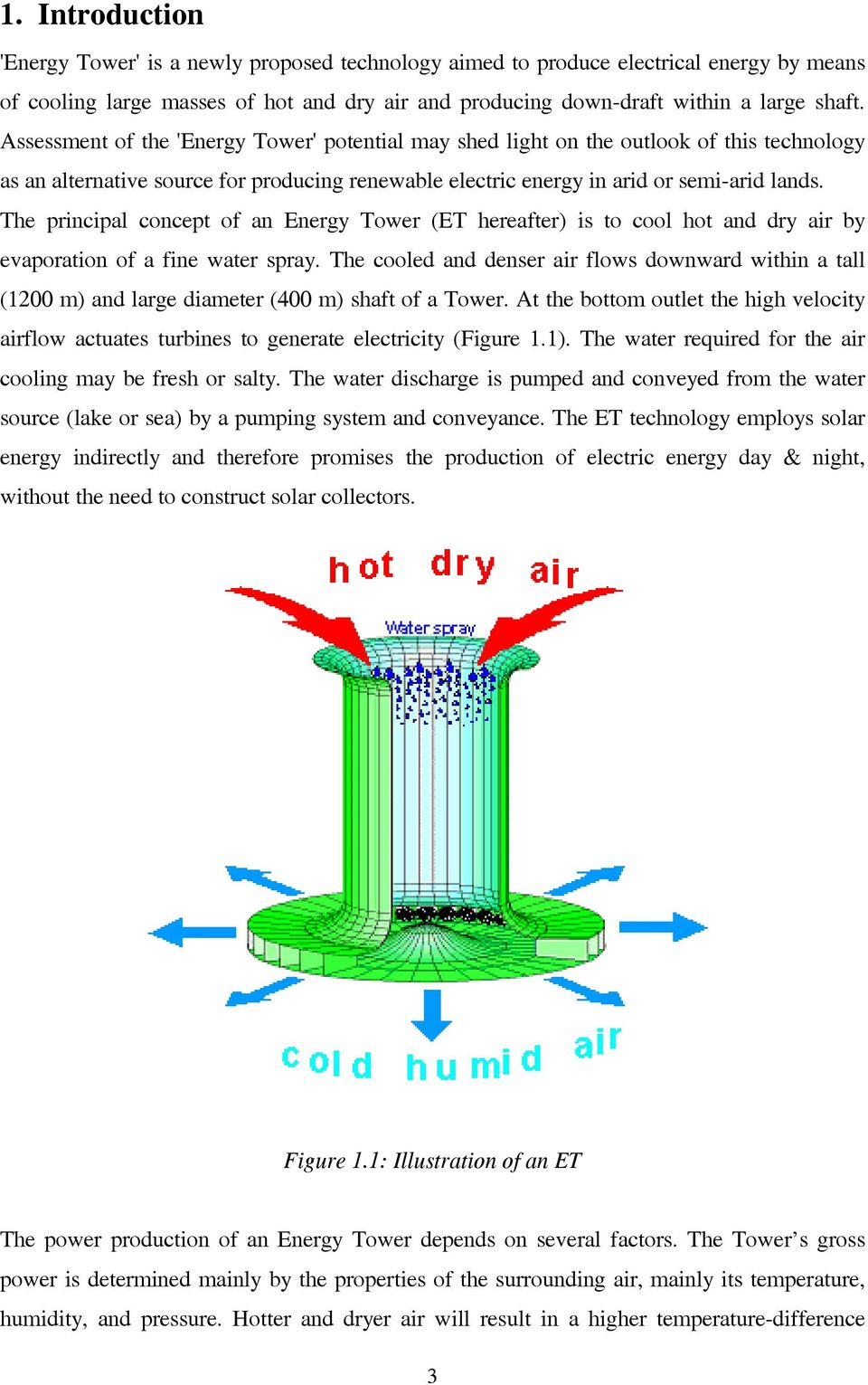 The principal concept of an Energy Tower (ET hereafter) is to cool hot and dry air by evaporation of a fine water spray.