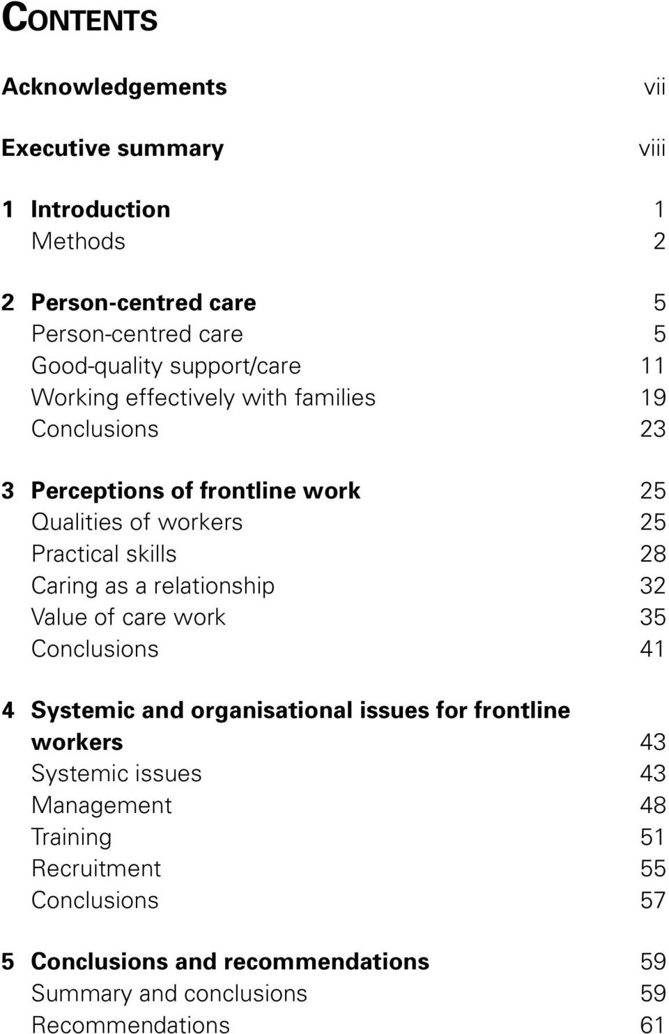 skills 28 Caring as a relationship 32 Value of care work 35 Conclusions 41 4 Systemic and organisational issues for frontline workers 43