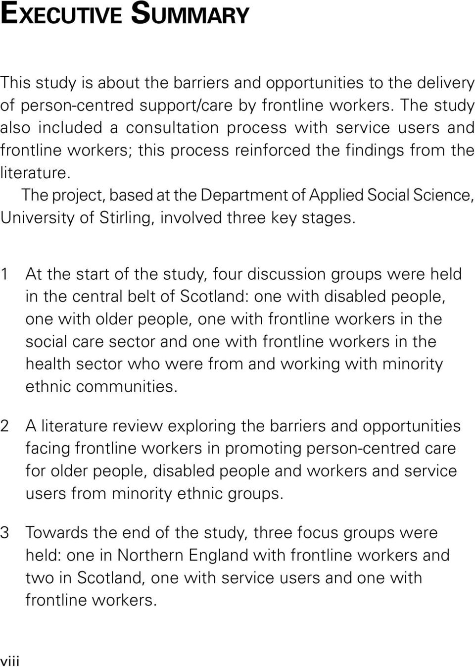 The project, based at the Department of Applied Social Science, University of Stirling, involved three key stages.