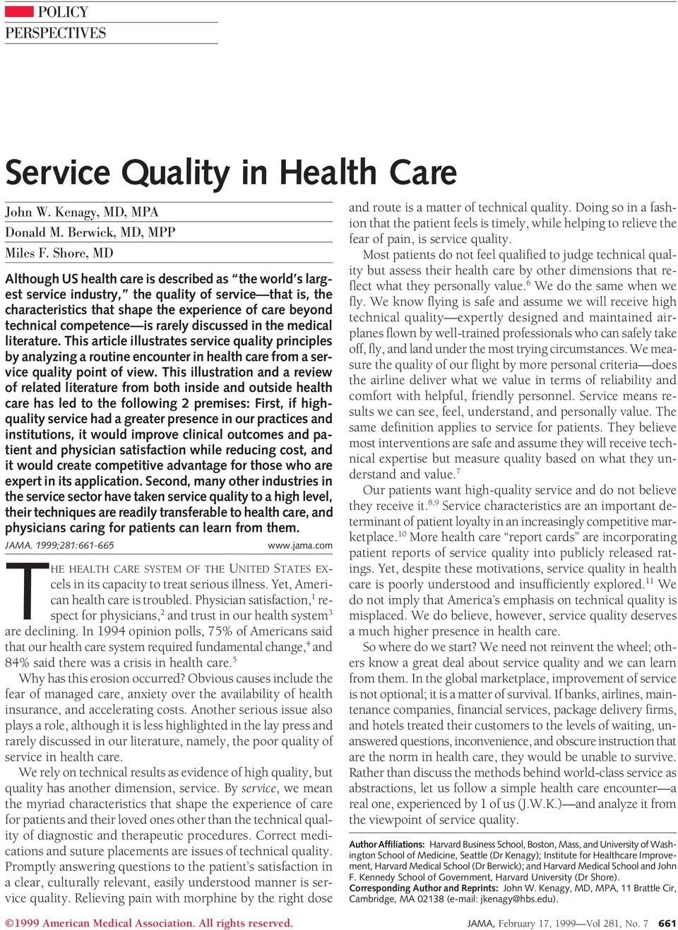 competence is rarely discussed in the medical literature. This article illustrates service quality principles by analyzing a routine encounter in health care from a service quality point of view.