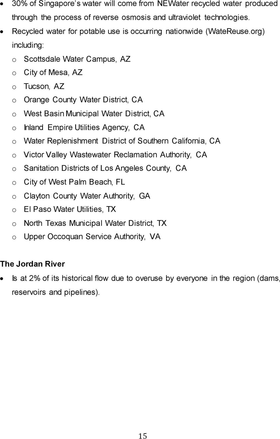 org) including: o Scottsdale Water Campus, AZ o City of Mesa, AZ o Tucson, AZ o Orange County Water District, CA o West Basin Municipal Water District, CA o Inland Empire Utilities Agency, CA o Water
