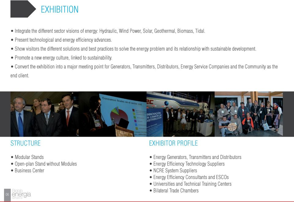 Convert the exhibition into a major meeting point for Generators, Transmitters, Distributors, Energy Service Companies and the Community as the end client.