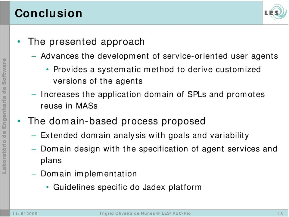 promotes reuse in MASs The domain-based process proposed Extended domain analysis with goals and variability