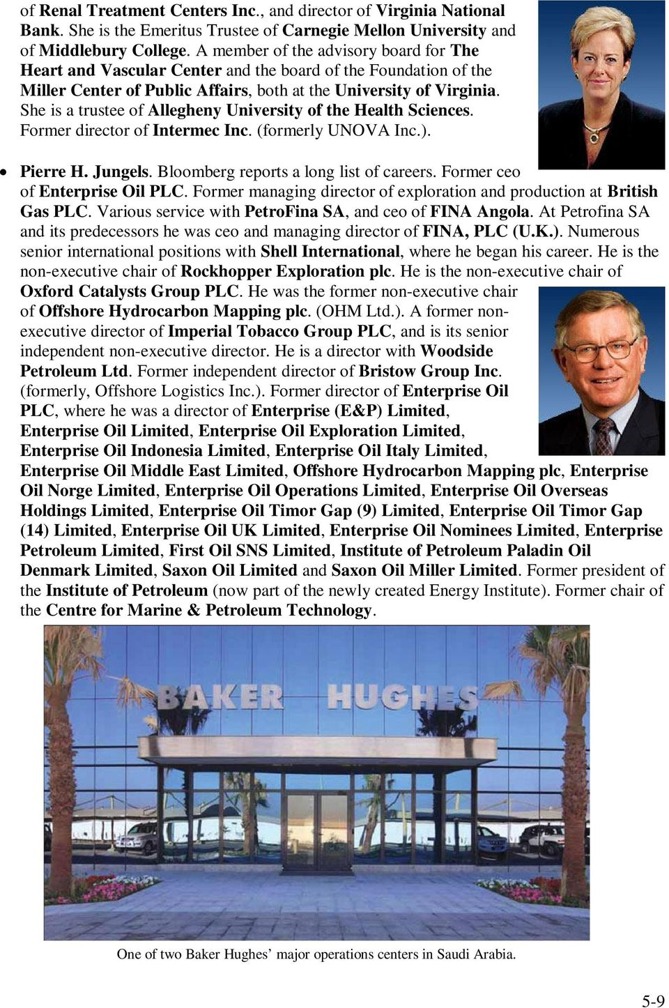 She is a trustee of Allegheny University of the Health Sciences. Former director of Intermec Inc. (formerly UNOVA Inc.). Pierre H. Jungels. Bloomberg reports a long list of careers.