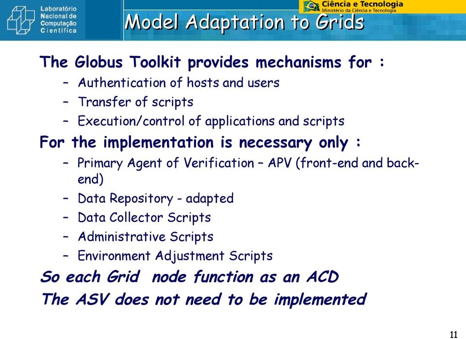of Verification APV (front-end and backend) Data Repository - adapted Data Collector Scripts Administrative