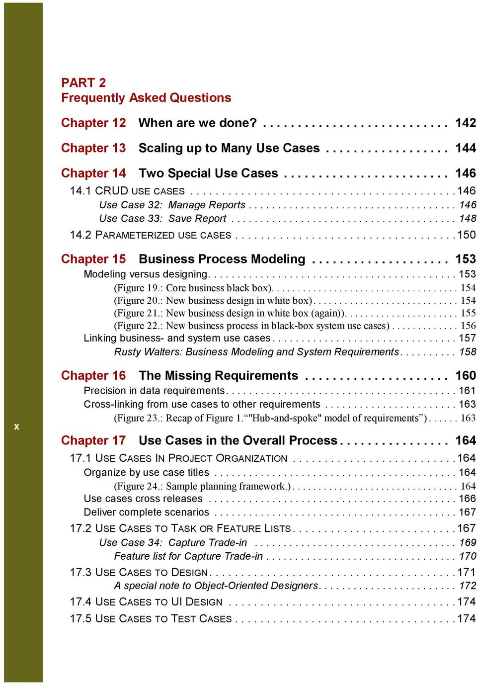 2 PARAMETERIZED USE CASES...................................150 Chapter 15 Business Process Modeling.................... 153 Modeling versus designing........................................... 153 (Figure 19.