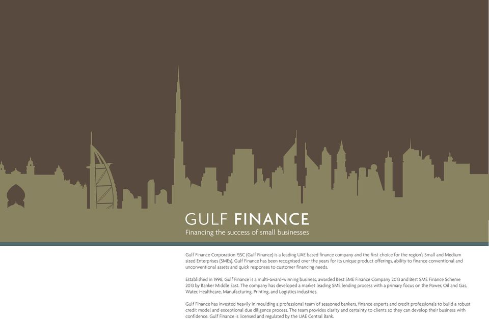 Established in 1998, Gulf Finance is a multi-award-winning business, awarded Best SME Finance Company 2013 and Best SME Finance Scheme 2013 by Banker Middle East.