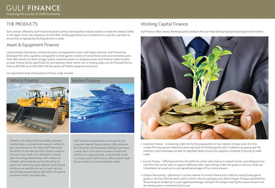 Asset & Equipment Finance Working Capital Finance Gulf Finance offers several Working Capital products that can help developing businesses to grow even further.