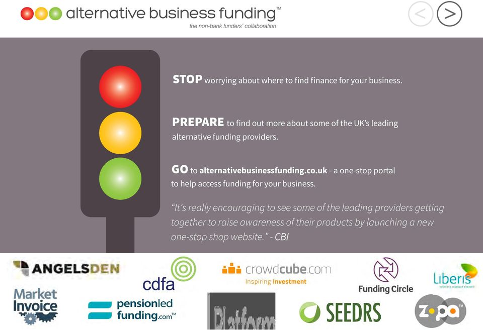 GO to alternativebusinessfunding.co.uk - a one-stop portal to help access funding for your business.