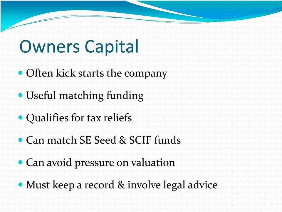 Can match SE Seed & SCIF funds Can avoid pressure