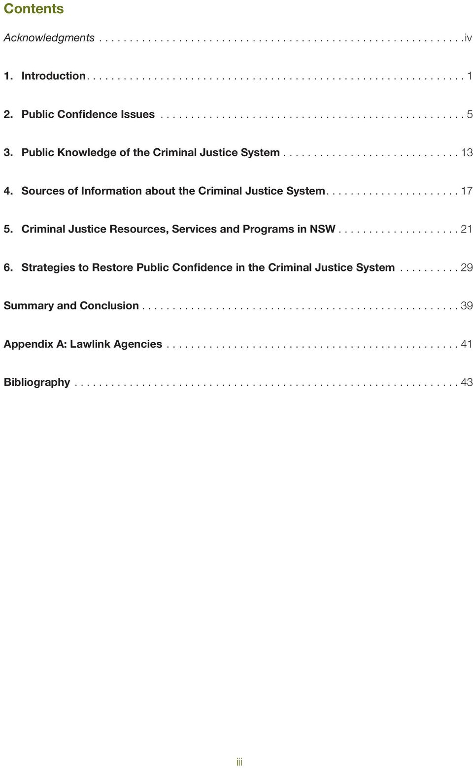 Criminal Justice Resources, Services and Programs in NSW................... 21 6. Strategies to Restore Public Confidence in the Criminal Justice System......... 29 Summary and Conclusion.