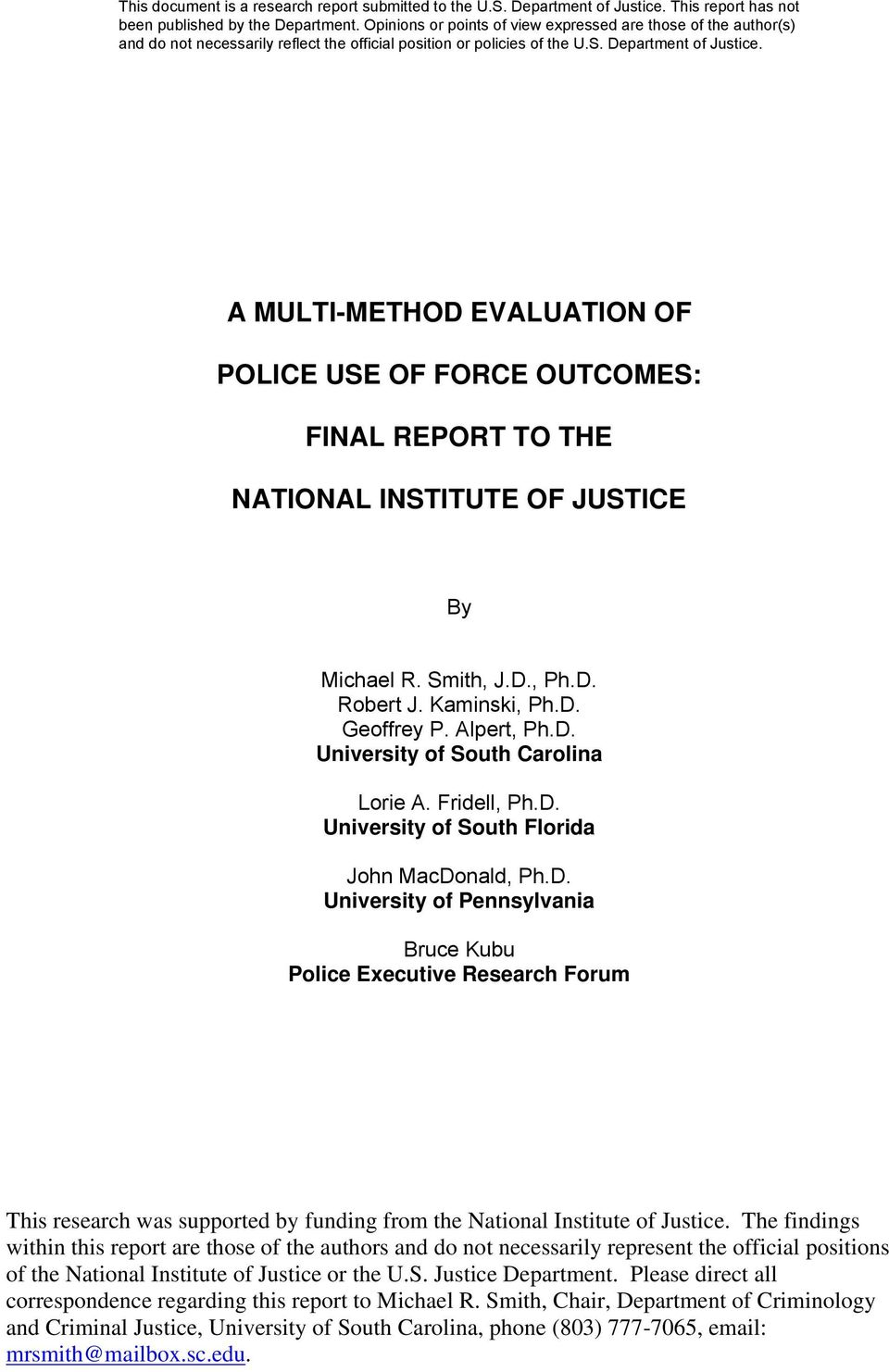 The findings within this report are those of the authors and do not necessarily represent the official positions of the National Institute of Justice or the U.S. Justice Department.