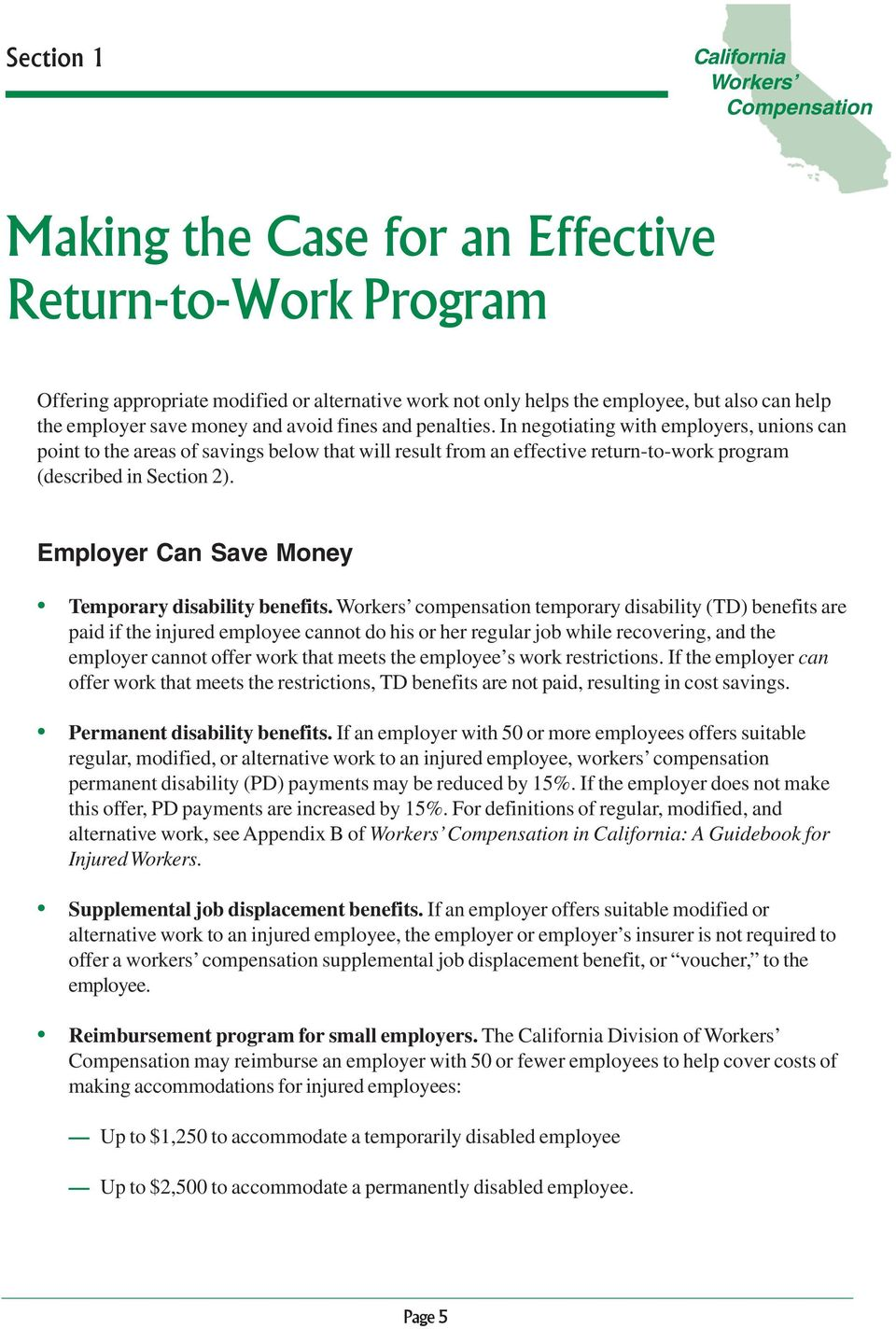 In negotiating with employers, unions can point to the areas of savings below that will result from an effective return-to-work program (described in Section 2).