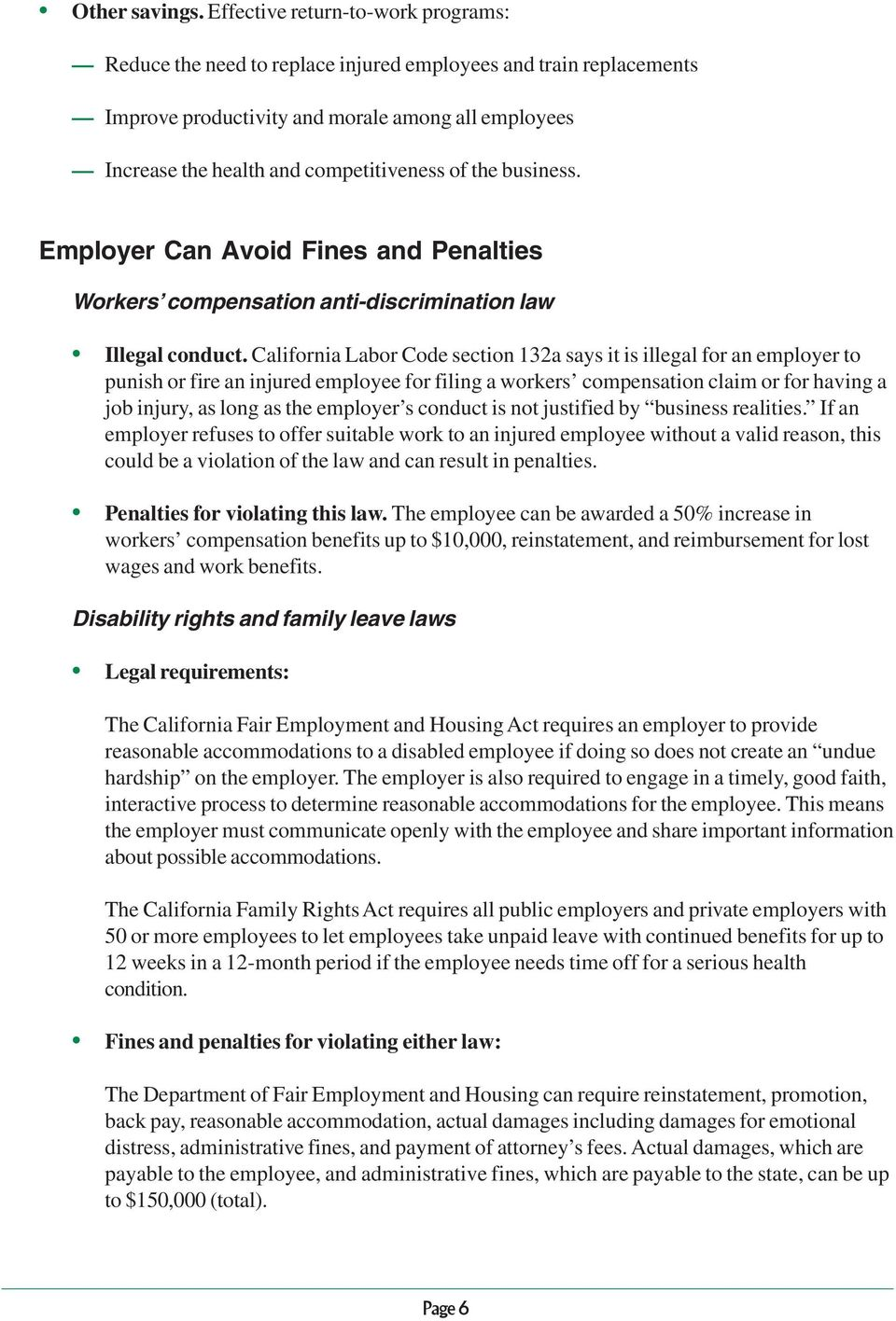 the business. Employer Can Avoid Fines and Penalties Workers compensation anti-discrimination law Illegal conduct.