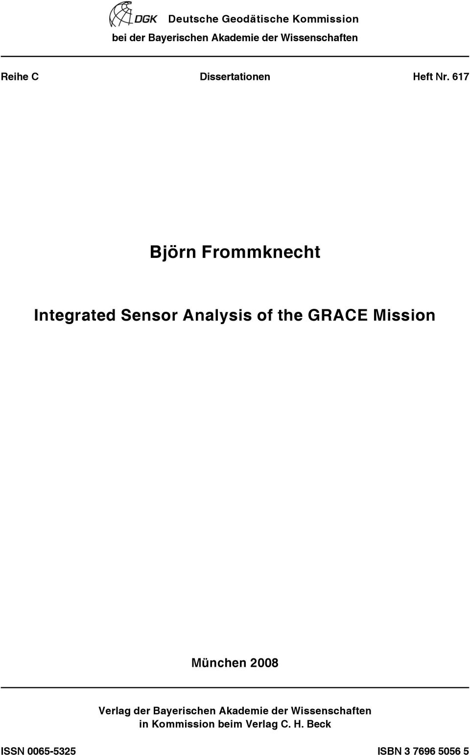 67 Björn Frommknecht Integrated Sensor Analysis of the GRACE Mission München