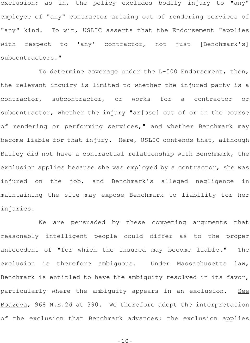 """ To determine coverage under the L-500 Endorsement, then, the relevant inquiry is limited to whether the injured party is a contractor, subcontractor, or works for a contractor or subcontractor,"