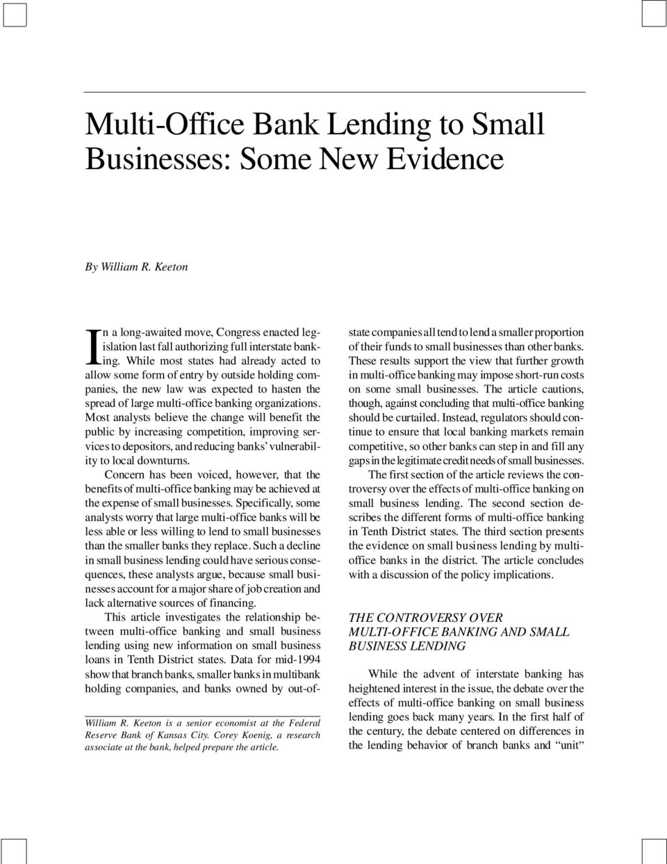 While most states had already acted to allow some form of entry by outside holding companies, the new law was expected to hasten the spread of large multi-office banking organizations.