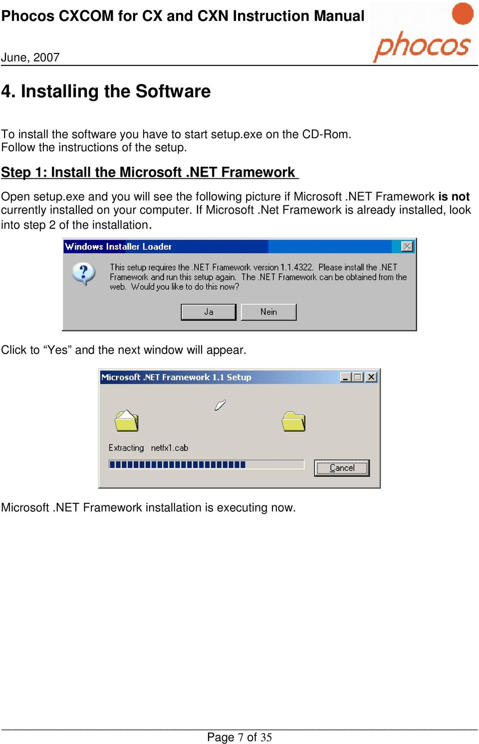 exe and you will see the following picture if Microsoft.NET Framework is not currently installed on your computer.