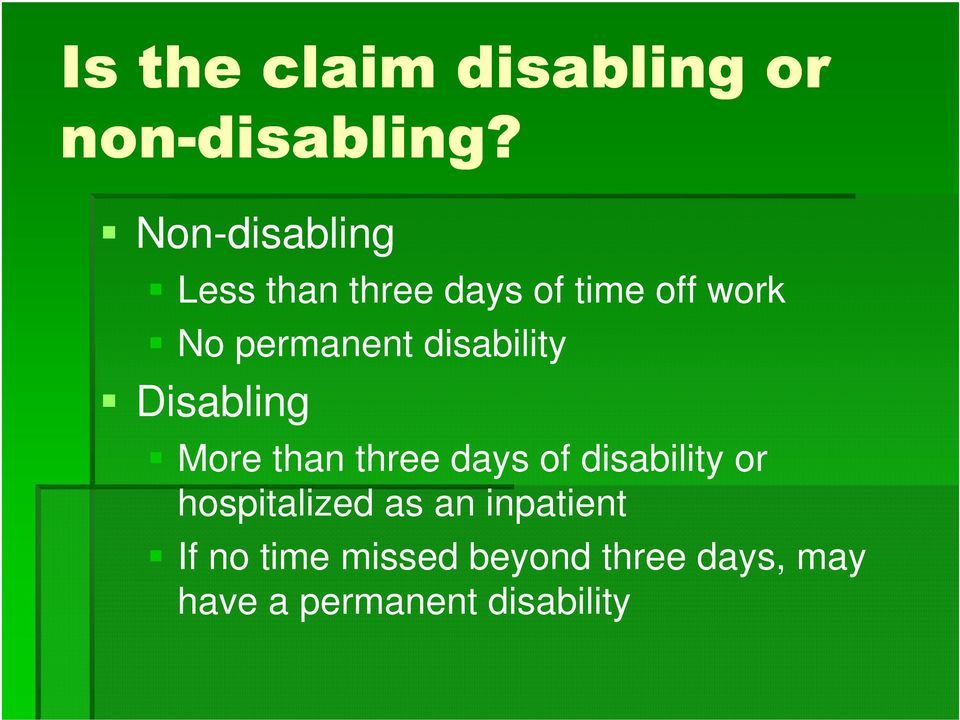 disability Disabling More than three days of disability or