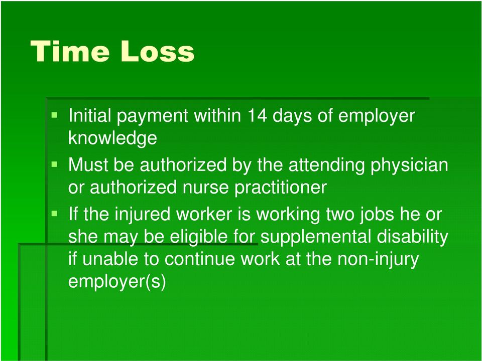 the injured worker is working two jobs he or she may be eligible for
