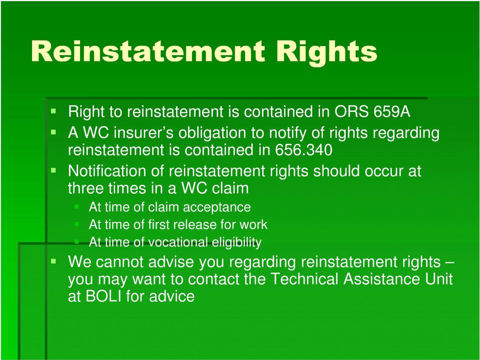 340 Notification of reinstatement rights should occur at three times in a WC claim At time of claim acceptance At