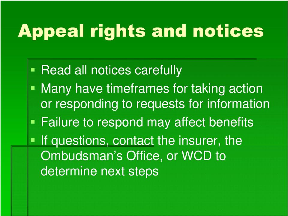 information Failure to respond may affect benefits If questions,