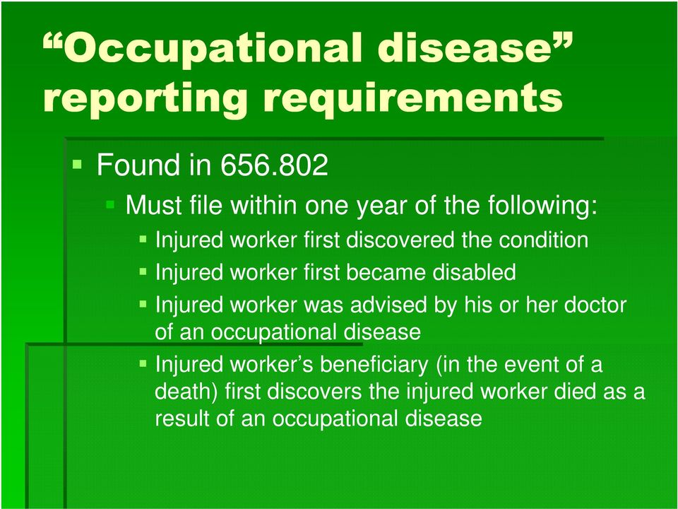 Injured worker first became disabled Injured worker was advised by his or her doctor of an