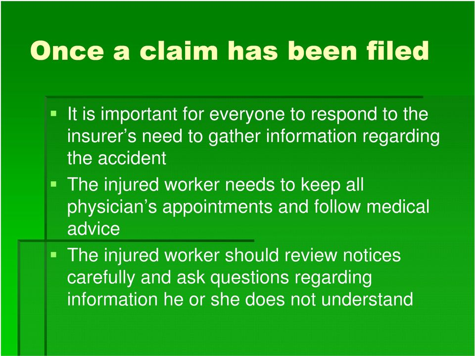 all physician s appointments and follow medical advice The injured worker should
